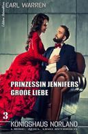 Earl Warren: Königshaus Norland #3 Prinzessin Jennifers große Liebe