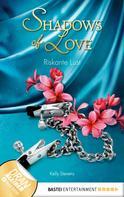 Kelly Stevens: Riskante Lust - Shadows of Love ★★★★