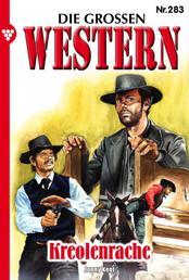 Die großen Western 283 - Kreolenrache