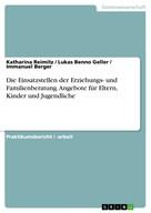 Katharina Reimitz: Die Einsatzstellen der Erziehungs- und Familienberatung. Angebote für Eltern, Kinder und Jugendliche