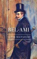 Guy de Maupassant: Guy de Maupassant: Bel-Ami