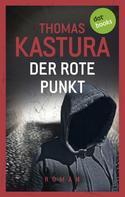Thomas Kastura: Der rote Punkt - Viktor und Phil auf der Flucht - Band 2