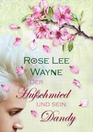 Rose Lee Wayne: Der Hufschmied und sein Dandy