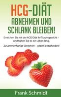 Frank Schmidt: hCG-Diät: abnehmen und schlank bleiben! ★★★★