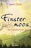 Janet Clark: Finstermoos 2 - Am schmalen Grat