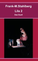 Frank-M. Stahlberg: Lila 2 - Das Duell
