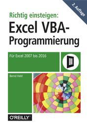 Richtig einsteigen: Excel VBA-Programmierung - Für Microsoft Excel 2007 bis 2016