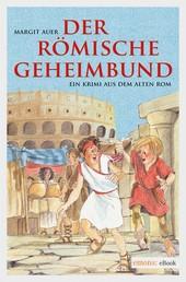 Der römische Geheimbund - Ein Krimi aus dem alten Rom
