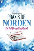 Patricia Vandenberg: Praxis Dr. Norden 8 – Arztroman ★★★★