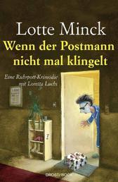 Wenn der Postmann nicht mal klingelt - Eine Ruhrpott-Krimödie mit Loretta Luchs