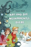 Robert Brack: Detektiv Kai 1: Kai und die Weihnachtsdiebe