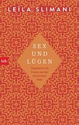 Sex und Lügen - Gespräche mit Frauen aus der islamischen Welt