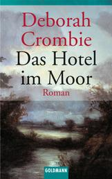 Das Hotel im Moor - Die Kincaid-James-Romane 1 - Roman