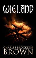 Charles Brockden Brown: Wieland