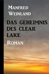 Das Geheimnis des Clear Lake