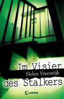 Helen Vreeswijk: Im Visier des Stalkers