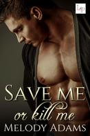 Melody Adams: Save Me or Kill Me ★★★★