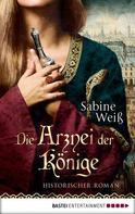 Sabine Weiß: Die Arznei der Könige ★★★★★