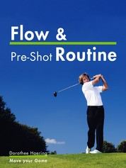 Flow & Pre-Shot Routine: Golf Tips - Routine Leads to Success