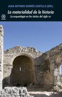 Juan Antonio Quirós Castillo: La materialidad de la historia