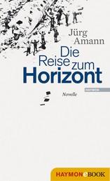 Die Reise zum Horizont - Novelle
