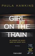 Paula Hawkins: Girl on the Train - Du kennst sie nicht, aber sie kennt dich. ★★★★