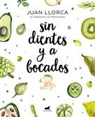 Juan Llorca: Sin dientes y a bocados