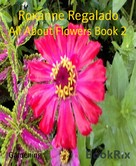 Roxanne Regalado: All About Flowers Book 2