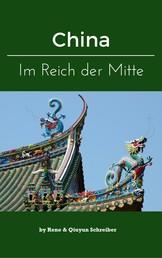 China - Eine Reise durch das Reich der Mitte