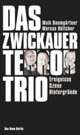 Maik Baumgärtner: Das Zwickauer Terror-Trio ★★★