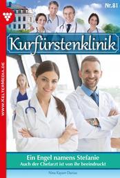 Kurfürstenklinik 81 – Arztroman - Ein Engel namens Stefanie