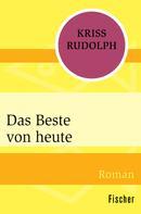 Kriss Rudolph: Das Beste von heute