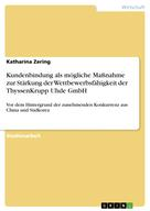 Katharina Zering: Kundenbindung als mögliche Maßnahme zur Stärkung der Wettbewerbsfähigkeit der ThyssenKrupp Uhde GmbH