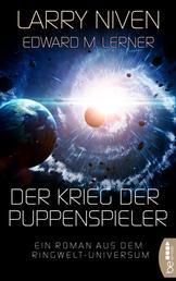 Der Krieg der Puppenspieler - Ein Roman aus dem Ringwelt-Universum