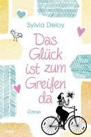 Sylvia Deloy: Das Glück ist zum Greifen da ★★★★