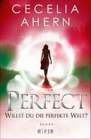 Cecelia Ahern: Perfect – Willst du die perfekte Welt? ★★★★★