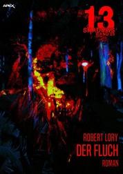 13 SHADOWS, Band 25: DER FLUCH - Horror aus dem Apex-Verlag!