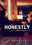 Michael Sweet: Honestly
