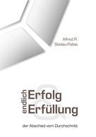 Alfred R Stielau-Pallas: Endlich Erfolg und Erfüllung