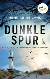 Dunkle Spur: Der zweite Fall für Kemper & Wahlberg - Kriminalroman