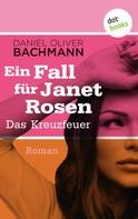 Daniel Oliver Bachmann: Das Kreuzfeuer: Der sechste Fall für Janet Rosen