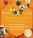 Richard Beliveau: Gesund mit Rotwein, Lachs, Schokolade & Co.