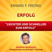Erfolg - Leichter und schneller zum Erfolg - Geführte Meditation