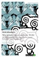 Ulrich Schoenborn: Wie Schafe mitten unter die Wölfe. Die Bekennende Kirche in Ostpreußen und Dietrich Bonhoeffers Visitationsreisen 1940