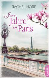 Jene Jahre in Paris - Familiengeheimnis-Roman