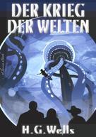 Herbert George (H. G.) Wells: Der Krieg der Welten