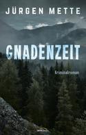Jürgen Mette: Gnadenzeit ★★★★★