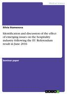 Silvia Stamenova: Identification and discussion of the effect of emerging issues on the hospitality industry following the EU Referendum result in June 2016