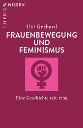 Frauenbewegung und Feminismus - Eine Geschichte seit 1789