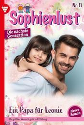 Sophienlust - Die nächste Generation 31 – Familienroman - Ein Papa für Leonie